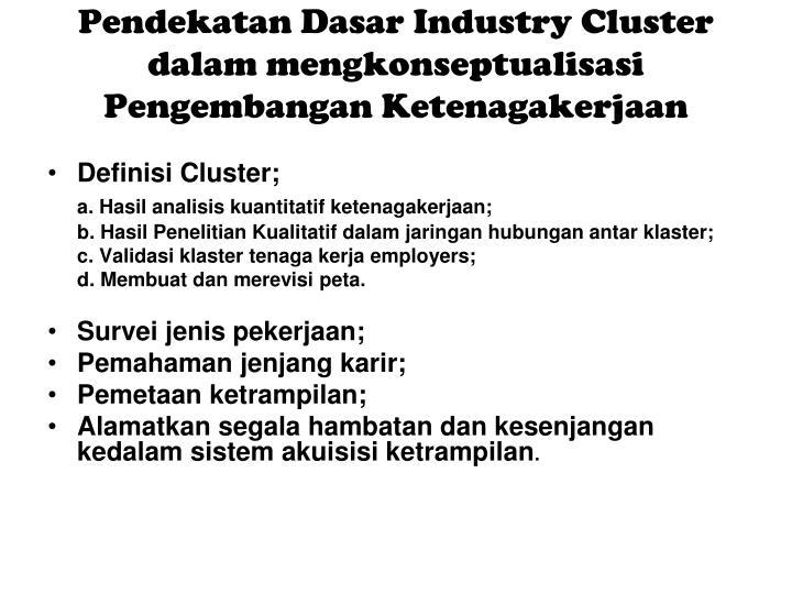 Pendekatan Dasar Industry Cluster dalam mengkonseptualisasi Pengembangan Ketenagakerjaan