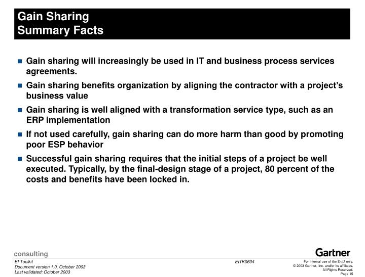 a discussion of the benefits of gain sharing Unfortunately, under current arrangements, the only type of gain sharing that has been allowed is a sharing of savings generated from using certain medical devices and supplies even this limited gain sharing is closely scrutinized and approved by the oig case by case, and approval can take years.