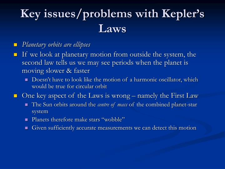 Key issues/problems with Kepler's Laws