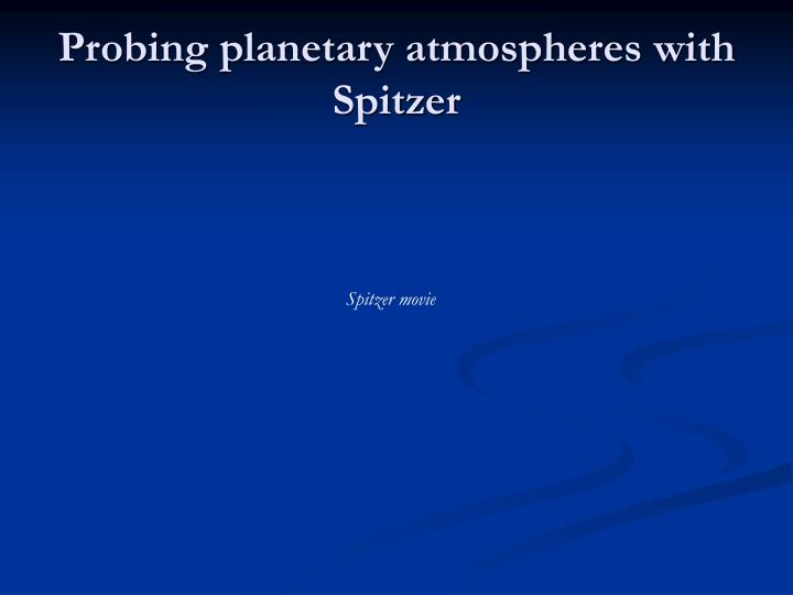 Probing planetary atmospheres with Spitzer