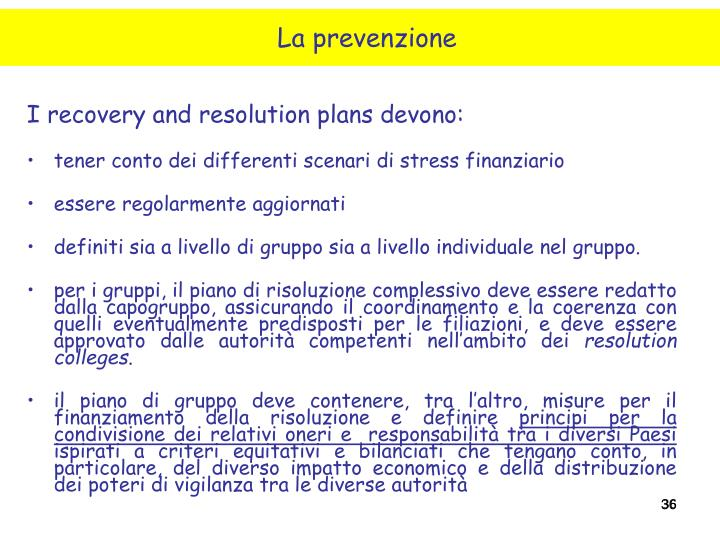 I recovery and resolution plans devono: