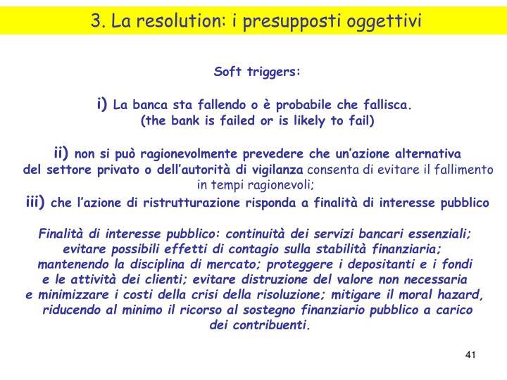 3. La resolution: i presupposti oggettivi