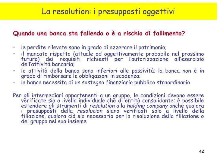 La resolution: i presupposti oggettivi