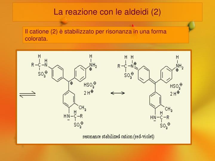 La reazione con le aldeidi (2)