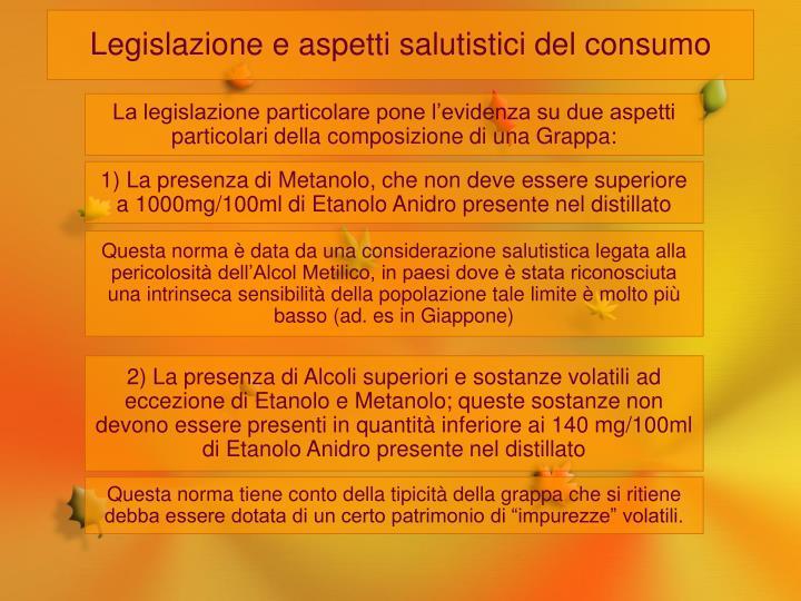 Legislazione e aspetti salutistici del consumo