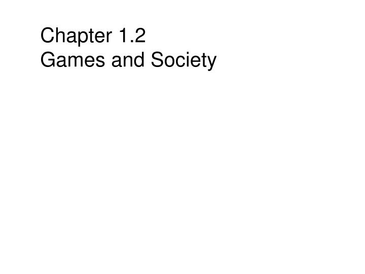 chapter 1 2 games and society n.