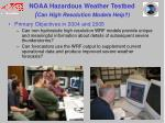 noaa hazardous weather testbed can high resolution models help