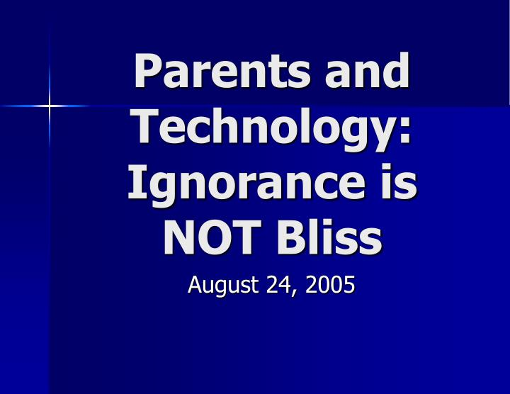 parents and technology ignorance is not bliss n.