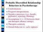 probably discredited relationship behaviors in psychotherapy