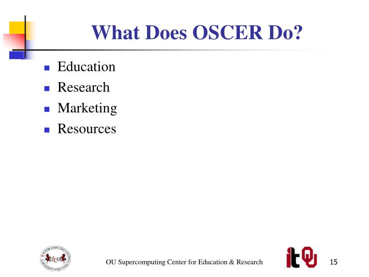 What Does OSCER Do?