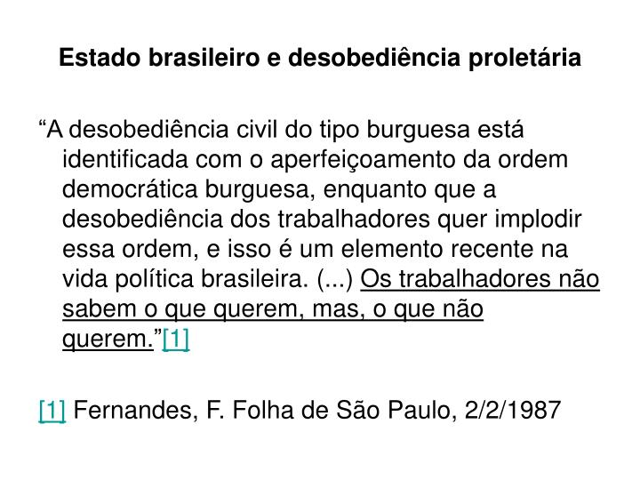 Estado brasileiro e desobediência proletária