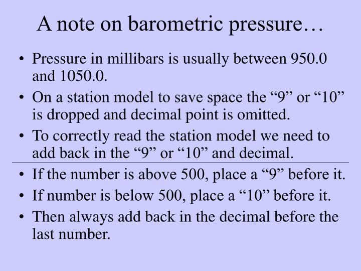 A note on barometric pressure…