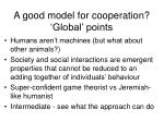 a good model for cooperation global points