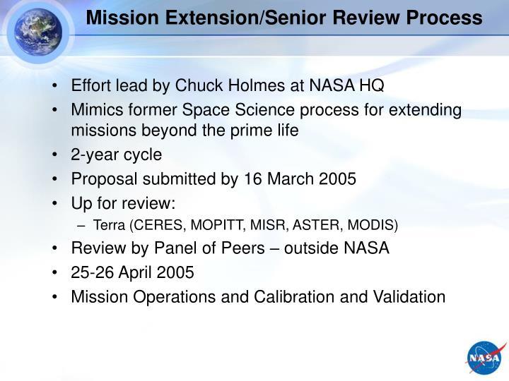Mission Extension/Senior Review Process