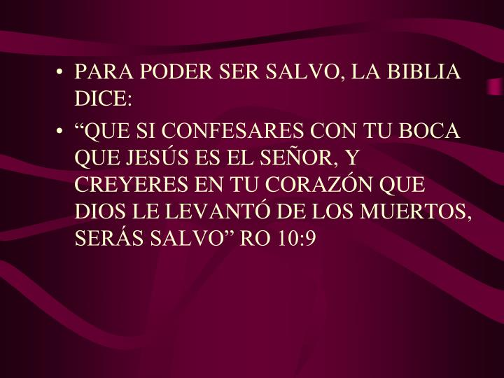 PARA PODER SER SALVO, LA BIBLIA DICE: