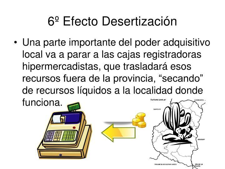 6º Efecto Desertización