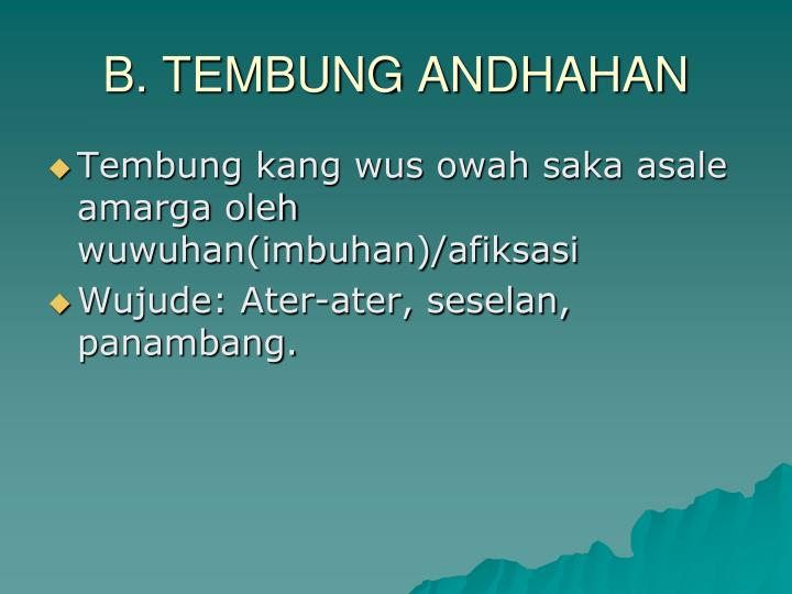 B. TEMBUNG ANDHAHAN