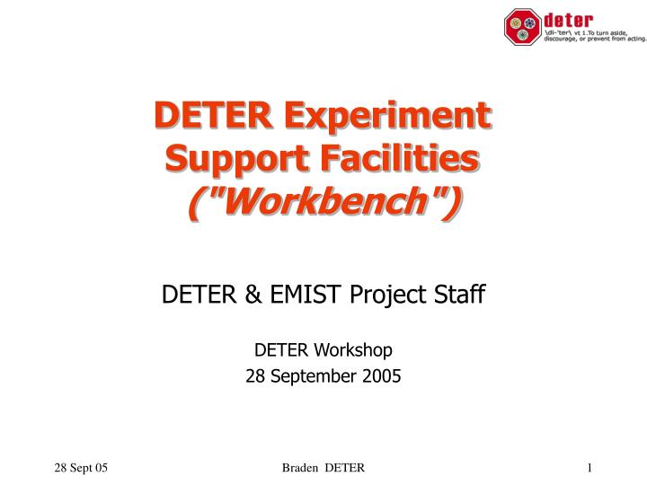 deter experiment support facilities workbench n.