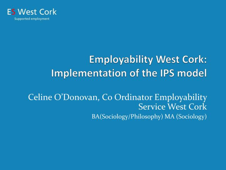 employability west cork implementation of the ips model n.
