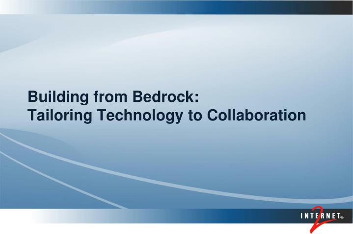 building from bedrock tailoring technology to collaboration n.