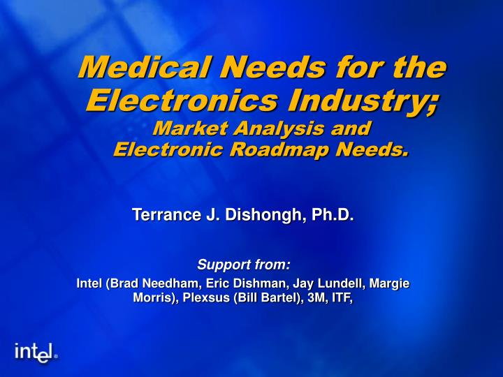 Medical needs for the electronics industry market analysis and electronic roadmap needs