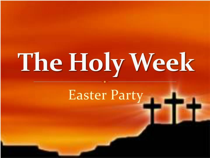edce0a270 PPT - The Holy Week PowerPoint Presentation - ID 4082403