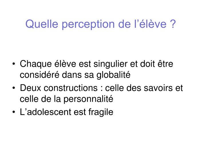 Quelle perception de l'élève ?