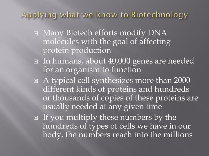 Applying what we know to Biotechnology