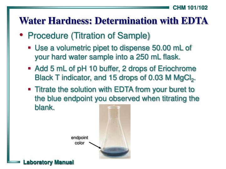 complexometric determination of water hardness This basic complexometric titration is leveraged in commercial kits for determining the hardness of water test kits for determining the hardness of household water are available at stores that sell water softeners.
