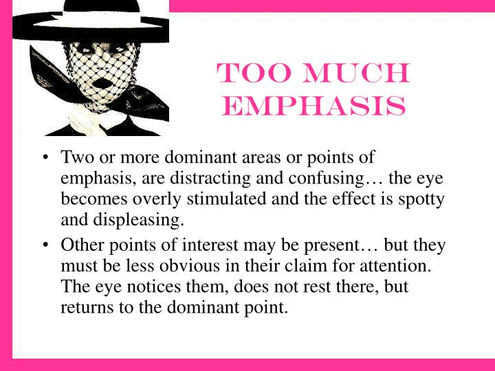 Too much emphasis