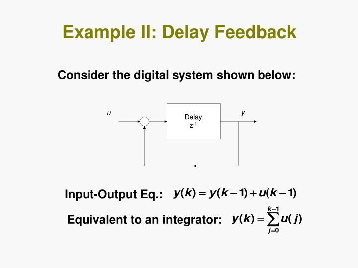 Example II: Delay Feedback