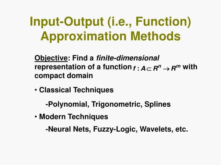 Input-Output (i.e., Function) Approximation Methods