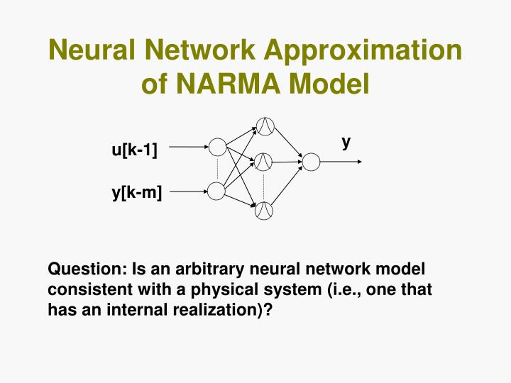 Neural Network Approximation of NARMA Model