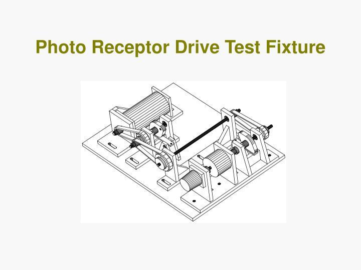 Photo Receptor Drive Test Fixture