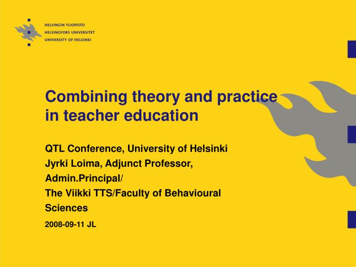 theories and practices of teacher education Learning theory (education) a classroom in learning theories are conceptual an example of the hugging strategy is when a student practices teaching a lesson.