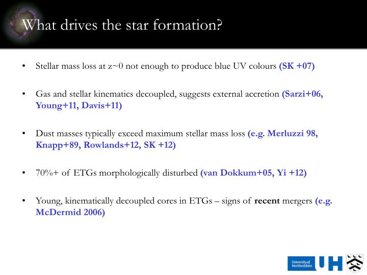What drives the star formation?