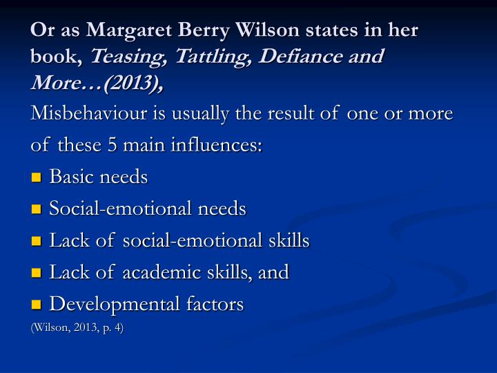 Or as Margaret Berry Wilson states in her book,