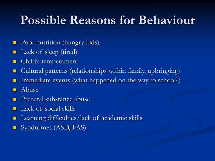 Possible Reasons for Behaviour