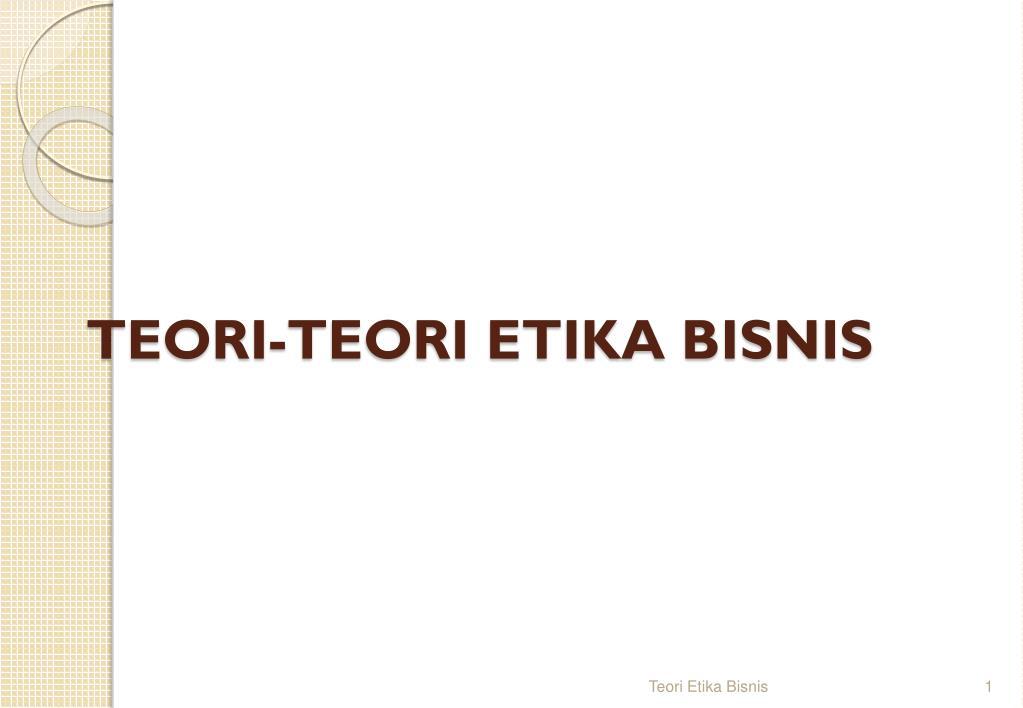 Ppt Teori Teori Etika Bisnis Powerpoint Presentation Id 4083804