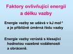 faktory ovliv uj c energii a d lku vazby