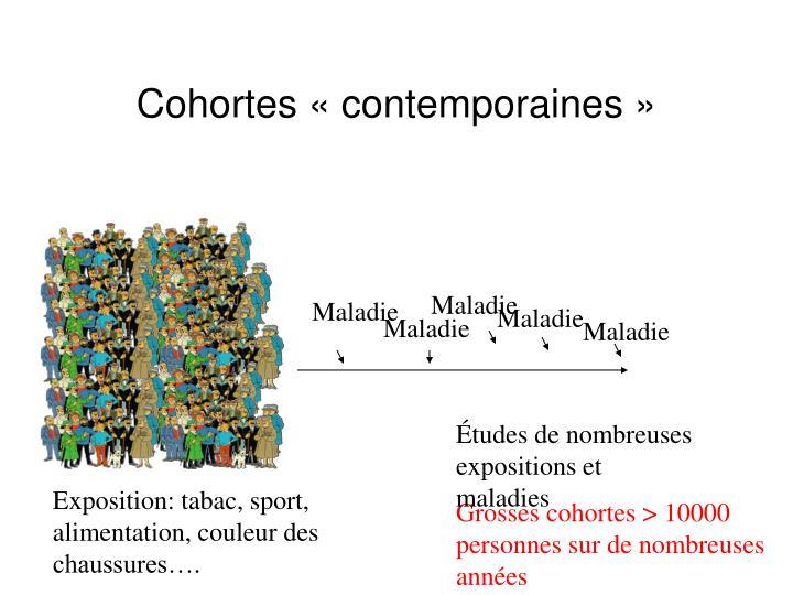 Cohortes «contemporaines»