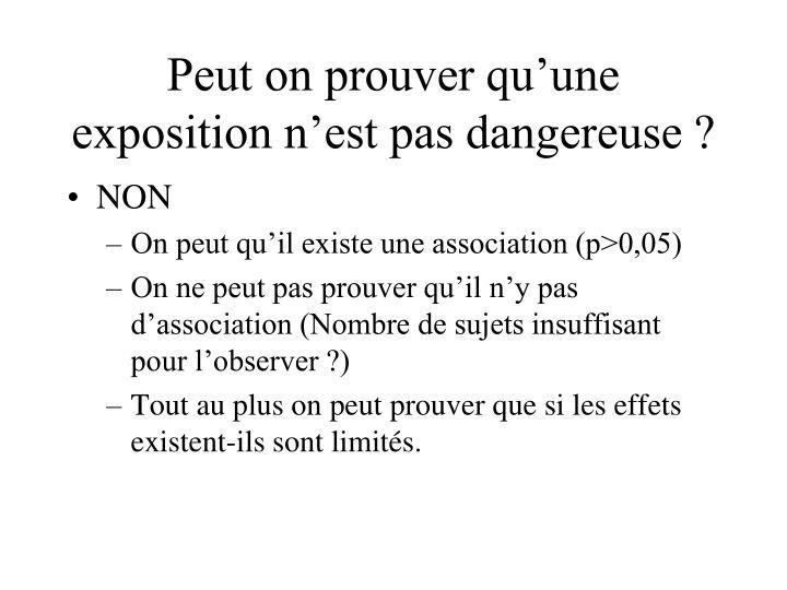 Peut on prouver qu'une exposition n'est pas dangereuse ?