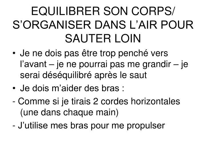EQUILIBRER SON CORPS/ S'ORGANISER DANS L'AIR POUR SAUTER LOIN