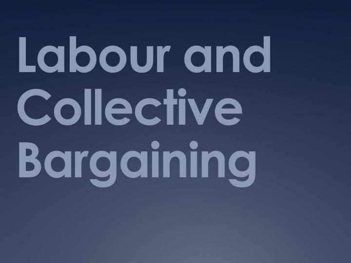 labour and collective bargaining n.