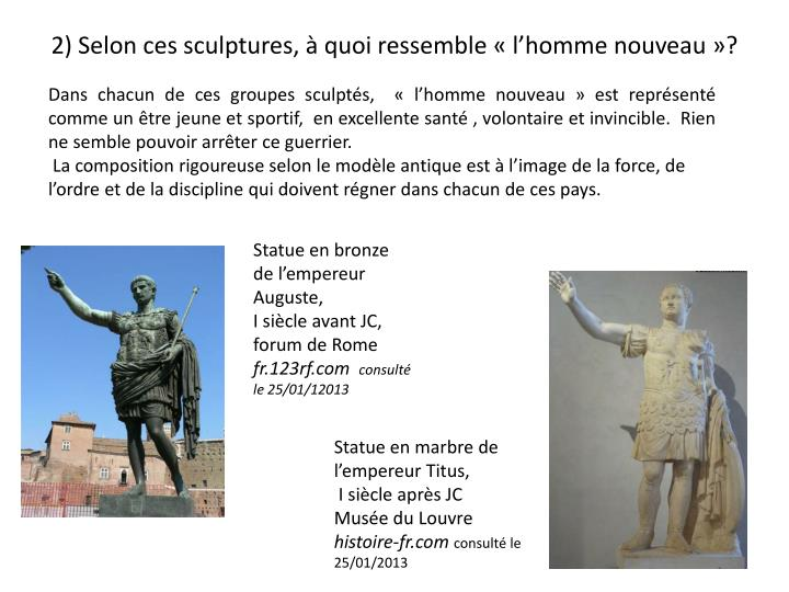 2) Selon ces sculptures, à quoi ressemble «l'homme nouveau»?