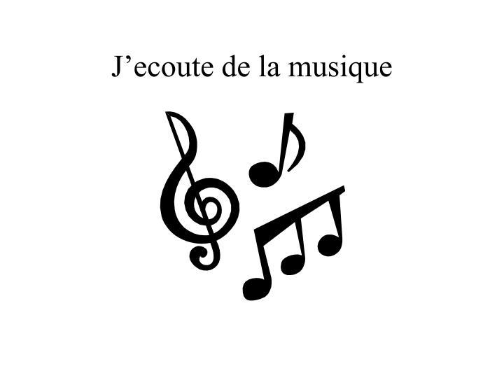 J'ecoute de la musique