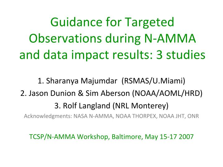 guidance for targeted observations during n amma and data impact results 3 studies n.