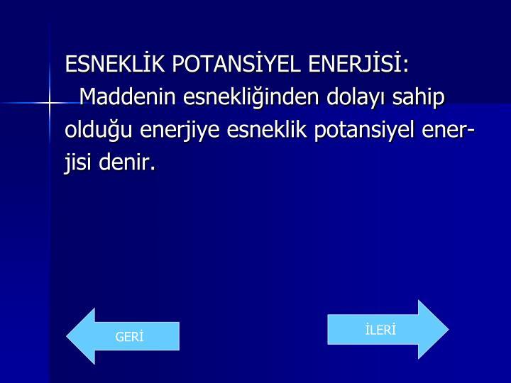 ESNEKLİK POTANSİYEL ENERJİSİ: