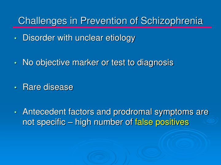 Challenges in Prevention of Schizophrenia