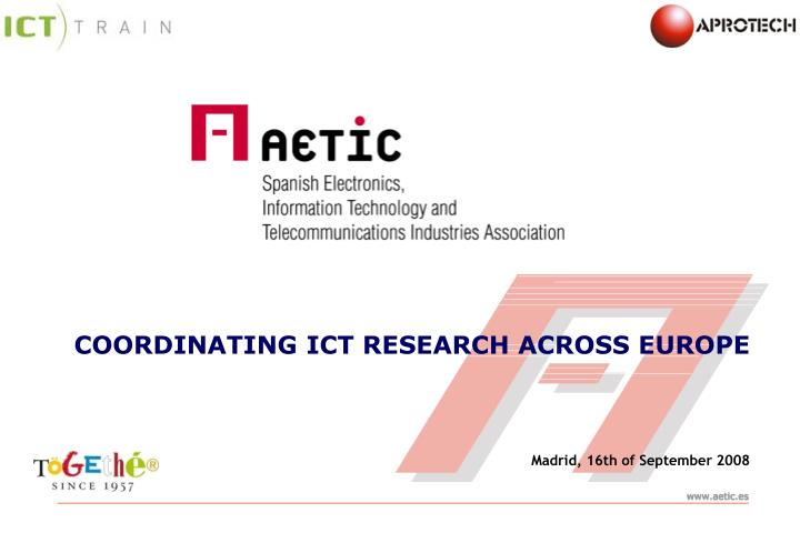 COORDINATING ICT RESEARCH ACROSS EUROPE